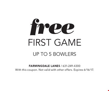 free first game UP TO 5 bowlers. With this coupon. Not valid with other offers. Expires 6/16/17.
