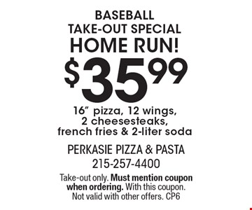 Baseball take-out special. Home Run! $35.99 16
