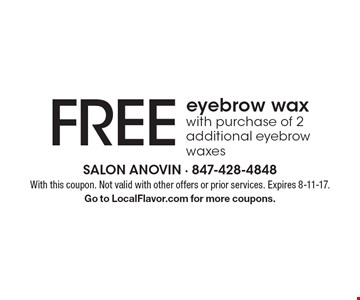 Free eyebrow wax with purchase of 2 additional eyebrow waxes. With this coupon. Not valid with other offers or prior services. Expires 8-11-17. Go to LocalFlavor.com for more coupons.