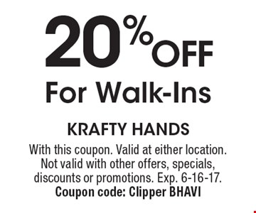 20% OFF For Walk-Ins. With this coupon. Valid at either location. Not valid with other offers, specials, discounts or promotions. Exp. 6-16-17. Coupon code: Clipper BHAVI