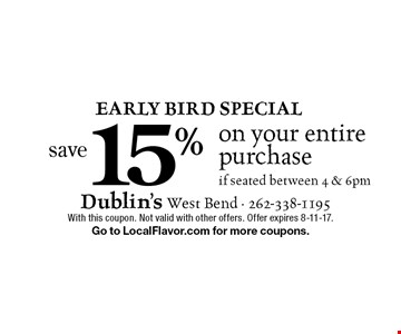 Early Bird Special. Save15% on your entire purchase if seated between 4 & 6pm. With this coupon. Not valid with other offers. Offer expires 8-11-17. Go to LocalFlavor.com for more coupons.