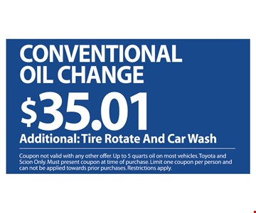 Conventional oil change $35.01  additional: tire rotate and car wash