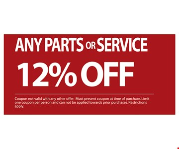 any parts or service 12% OFF