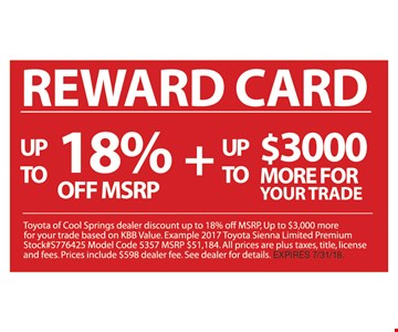 REWARD CARD! UP TO 18% Off MSRP + UP TO $3000 MORE FOR YOUR TRADE
