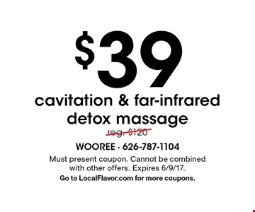 $39 cavitation & far-infrared detox massager. Reg. $120. Must present coupon. Cannot be combined with other offers. Expires 6/9/17. Go to LocalFlavor.com for more coupons.