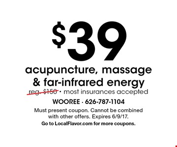 $39 acupuncture, massage & far-infrared energy. Reg. $150. Most insurances accepted. Must present coupon. Cannot be combined with other offers. Expires 6/9/17. Go to LocalFlavor.com for more coupons.
