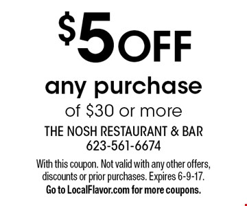$5 OFF any purchase of $30 or more. With this coupon. Not valid with any other offers, discounts or prior purchases. Expires 6-9-17. Go to LocalFlavor.com for more coupons.