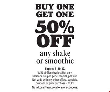 Buy one get one 50% off any shake or smoothie. Expires 6-30-17. Valid at Glenview location only. Limit one coupon per customer, per visit. Not valid with any other offers, specials, coupons or prior purchases. CLPR Go to LocalFlavor.com for more coupons.
