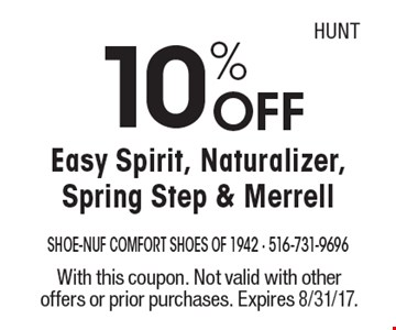 10% OFF Easy Spirit, Naturalizer, Spring Step & Merrell. With this coupon. Not valid with other offers or prior purchases. Expires 8/31/17.