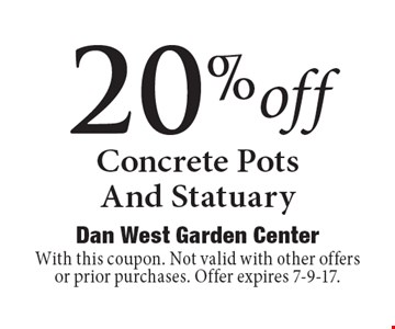 20% off Concrete Pots And Statuary. With this coupon. Not valid with other offers or prior purchases. Offer expires 7-9-17.