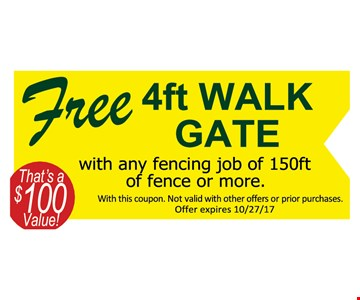 Free 4ft gate with any fencing job of 150ft or more