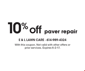 10% off paver repair. With this coupon. Not valid with other offers or prior services. Expires 6-2-17.