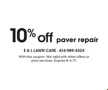 10% off paver repair. With this coupon. Not valid with other offers or prior services. Expires 8-4-17.