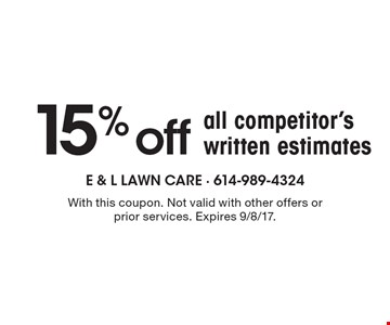 15% off all competitor's written estimates. With this coupon. Not valid with other offers or prior services. Expires 9/8/17.