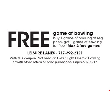 Free game of bowling, buy 1 game of bowling at reg. price, get 1 game of bowling for free - Max 2 free games. With this coupon. Not valid on Lazer Light Cosmic Bowling or with other offers or prior purchases. Expires 6/30/17.