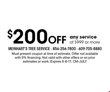 $200 Off any service of $999 or more. Must present coupon at time of estimate. Offer not availablewith 0% financing. Not valid with other offers or on prior estimates or work. Expires 9-8-17. CM-JULY