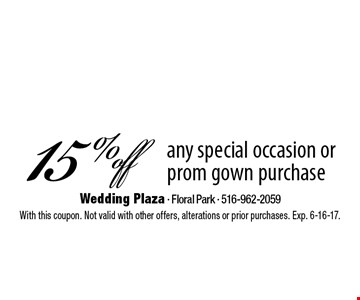 15% off any special occasion or prom gown purchase. With this coupon. Not valid with other offers, alterations or prior purchases. Exp. 6-16-17.