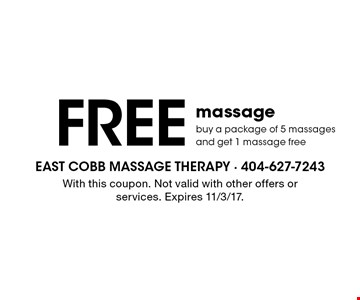 FREE massage. Buy a package of 5 massages and get 1 massage free. With this coupon. Not valid with other offers or services. Expires 11/3/17.