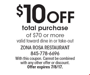 $10 off total purchase of $70 or more - valid toward dine in or take-out. With this coupon. Cannot be combined with any other offer or discount. 