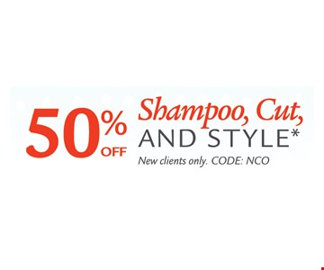 50% off shampoo, cut and style