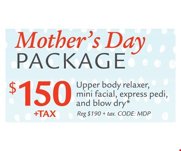 Mother's Day Package $150