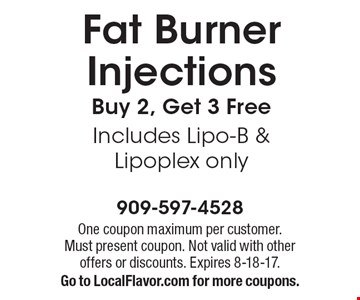 Fat Burner Injections Buy 2, Get 3 Free Includes Lipo-B & Lipoplex only. One coupon maximum per customer. Must present coupon. Not valid with other offers or discounts. Expires 8-18-17. Go to LocalFlavor.com for more coupons.