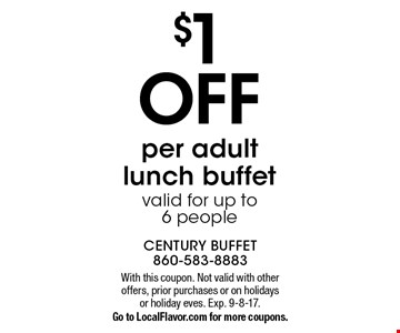 $2 OFF per adult dinner buffet. valid for up to 6 people. With this coupon. Not valid with other offers, prior purchases or on holidays or holiday eves. Exp. 9-8-17. Go to LocalFlavor.com for more coupons.