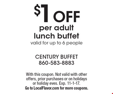 $1 OFF per adult lunch buffet valid for up to 6 people. With this coupon. Not valid with other offers, prior purchases or on holidays or holiday eves. Exp. 11-1-17. Go to LocalFlavor.com for more coupons.