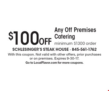 $100 Off Any Off Premises Catering. Minimum $1300 order. With this coupon. Not valid with other offers, prior purchases or on premises. Expires 9-30-17. Go to LocalFlavor.com for more coupons.