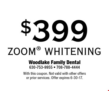 $399 ZOOM WHITENING. With this coupon. Not valid with other offers or prior services. Offer expires 6-30-17.
