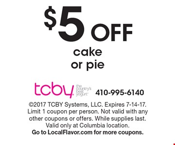 $5 off cake or pie. 2017 TCBY Systems, LLC. Expires 7-14-17. Limit 1 coupon per person. Not valid with any other coupons or offers. While supplies last. Valid only at Columbia location. Go to LocalFlavor.com for more coupons.
