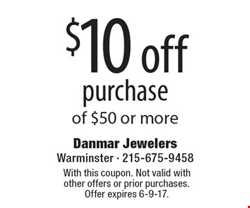 $10 off purchase of $50 or more. With this coupon. Not valid with other offers or prior purchases. Offer expires 6-9-17.