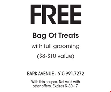 Free Bag Of Treats with full grooming ($8-$10 value). With this coupon. Not valid with other offers. Expires 6-30-17.