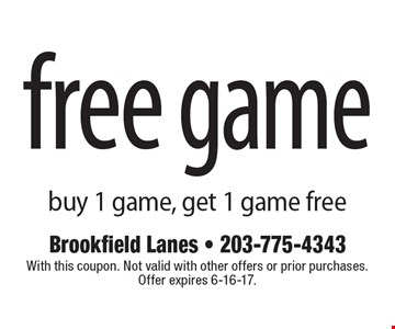 Free game. Buy 1 game, get 1 game free. With this coupon. Not valid with other offers or prior purchases. Offer expires 6-16-17.
