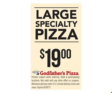 $19.00 Large Specialty Pizza