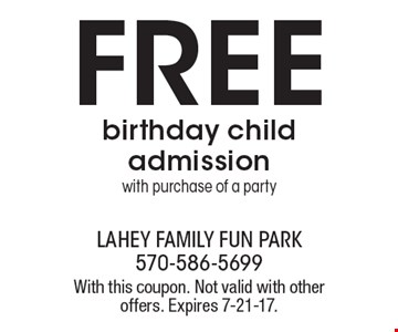 FREE birthday child admission with purchase of a party. With this coupon. Not valid with other offers. Expires 7-21-17.