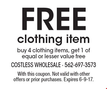 Free clothing item. Buy 4 clothing items, get 1 of equal or lesser value free. With this coupon. Not valid with other offers or prior purchases. Expires 6-9-17.