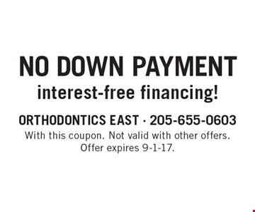 No Down Payment interest-free financing!. With this coupon. Not valid with other offers. Offer expires 9-1-17.