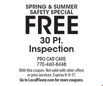 Spring & Summer Safety Special FREE 30 Pt. Inspection. With this coupon. Not valid with other offers or prior services. Expires 6-9-17. Go to LocalFlavor.com for more coupons.