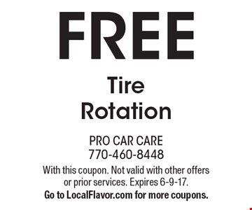 FREE Tire Rotation. With this coupon. Not valid with other offers or prior services. Expires 6-9-17. Go to LocalFlavor.com for more coupons.