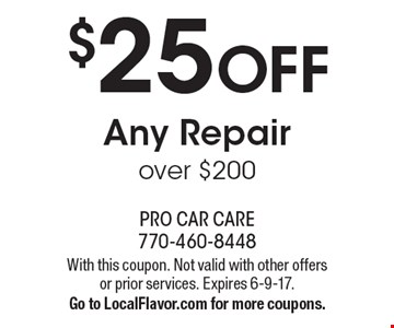 $25 OFF Any Repair over $200. With this coupon. Not valid with other offers or prior services. Expires 6-9-17. Go to LocalFlavor.com for more coupons.