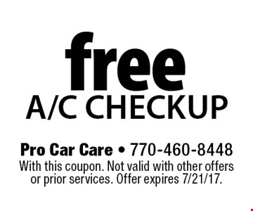 Free A/C checkup. With this coupon. Not valid with other offers or prior services. Offer expires 7/21/17.