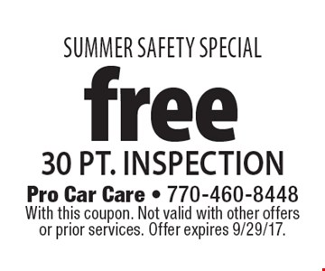 Summer SAFETY SPECIAL free 30 pt. inspection. With this coupon. Not valid with other offers or prior services. Offer expires 9/29/17.