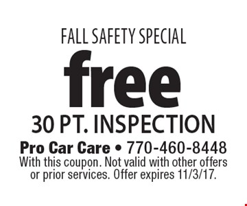 FALL SAFETY SPECIAL. Free 30 pt. inspection. With this coupon. Not valid with other offers or prior services. Offer expires 11/3/17.