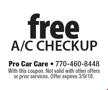 Free A/C checkup. With this coupon. Not valid with other offers or prior services. Offer expires 3/9/18.