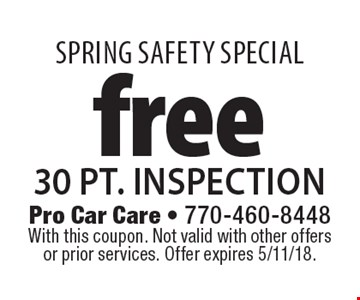 Spring SAFETY SPECIAL free 30 pt. inspection. With this coupon. Not valid with other offers or prior services. Offer expires 5/11/18.