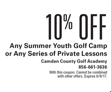 10% Off Any Summer Youth Golf Camp or Any Series of Private Lessons. With this coupon. Cannot be combined with other offers. Expires 6/9/17.