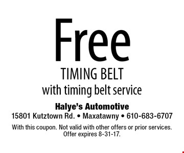 Free timing belt with timing belt service. With this coupon. Not valid with other offers or prior services. Offer expires 8-31-17.