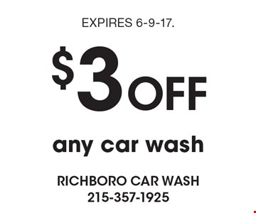 $3 OFF any car wash. EXPIRES 6-9-17.