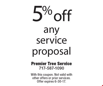 5% off any service proposal. With this coupon. Not valid with other offers or prior services. Offer expires 6-30-17.